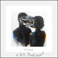 Mr. Chuck - 6 A.M. Podcast Vol.6 ()