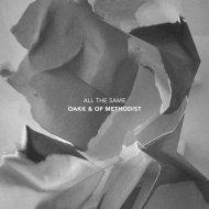 OAKK & Of Methodist  - All The Same (Original mix)
