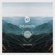 D-Groov - Get Down (Original Mix)