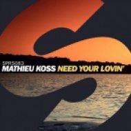 Mathieu Koss - Need Your Lovin\' (Original Mix)