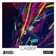Lace UP - Caliber (Original Mix)