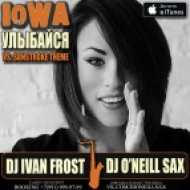 Iowa vs. Sunstroke Theme - Улыбайся  (Ivan Frost & Dj O\'Neill Sax Work Up)  ((Ivan Frost & Dj O\'Neill Sax Work Up) [2016])