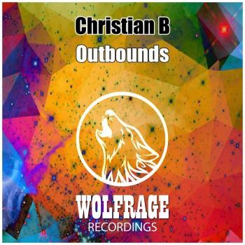 Christian B - Outbounds (Original Mix)