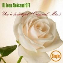 DJ Jean Aleksandfoff - Youre Beautiful (Original Mix)