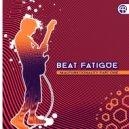 Beat Fatigue - Fatigued Blues May Intrigue Kangaroos  (Original Mix)