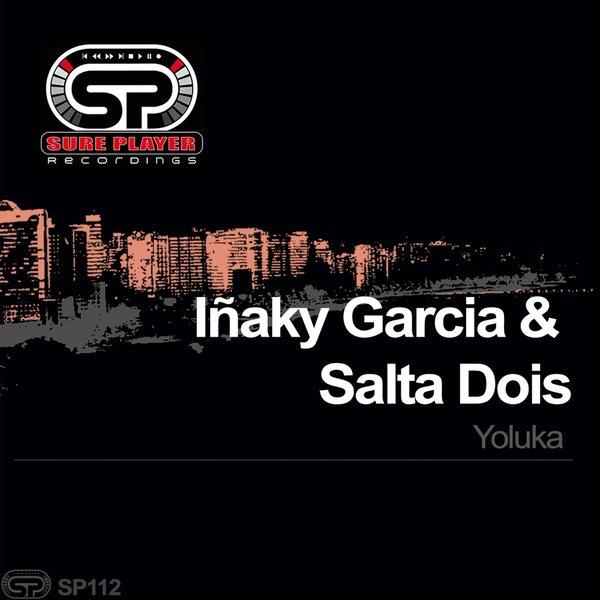 Inaky Garcia, Salta Dois - Yoluka (Original Mix)