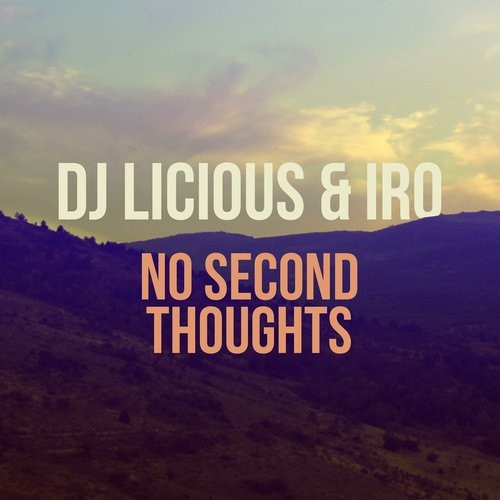 Dj Licious & IRO - No Second Thoughts (Radio Edit)