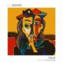 DJ Snake feat. George Maple - Talk (Original mix)