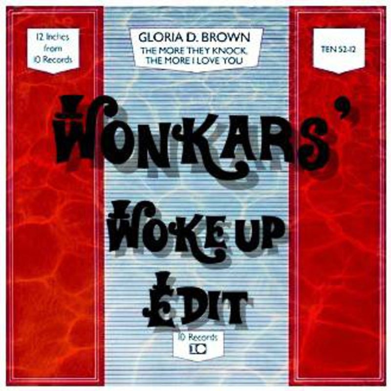 Gloria D. Brown - The More They Knock (The More I Love You) (Wonkar\'s Woke Up Edit)