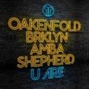 Paul Oakenfold & BRKLYN feat. Amba Shepherd - U Are (Original Mix)