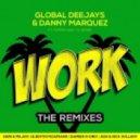 Global Deejays & Danny Marquez ft. Puppah Nas-T & Denise - Work (Damien N-Drix Remix)