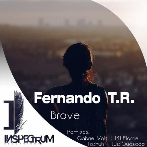 Fernando T.R. - Brave (Luis Quezada Remix)