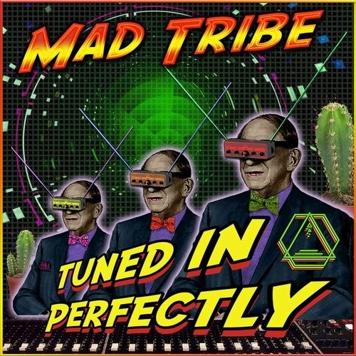 Mad Tribe - Tuned In Perfectly (Original Mix)
