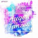 Blondee & Roberto Mozza feat. Jason Anousheh - Augen zu und Tanzen (Extended Mix)