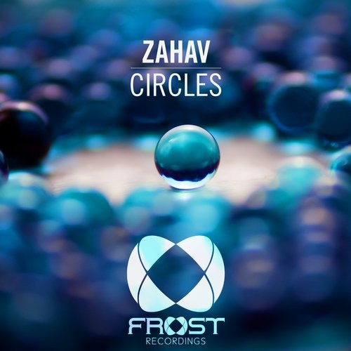 Zahav - Circles (Original Mix)