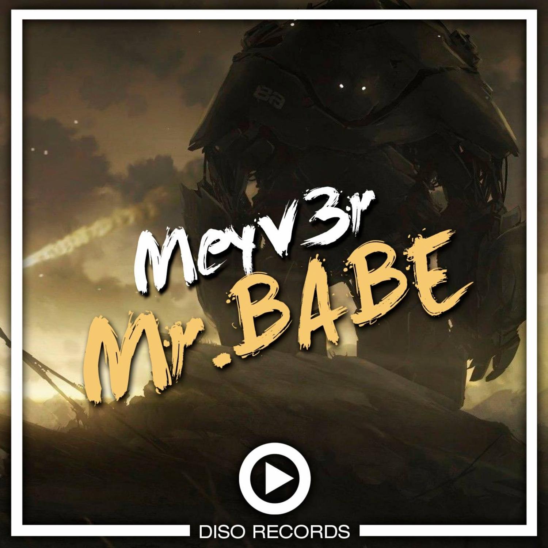 Meyv3r - Mr Babe  (Original Mix)