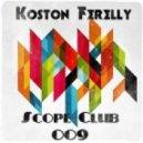 Koston Ferelly - Scope Club 009 ()