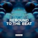 Promise Land & Luciana - Rebound To The Beat (Extended Mix)