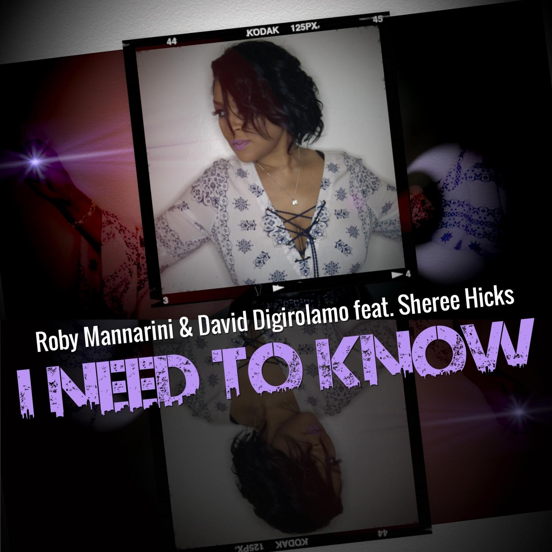 Roby Mannarini & David Digirolamo & Sheree Hicks - I Need To Know (feat. Sheree Hicks) (Radio Edit)
