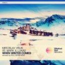 Miroslav Vrlik, Mark & Lukas - When Winter Comes (EDU \'Rave\' Mix)