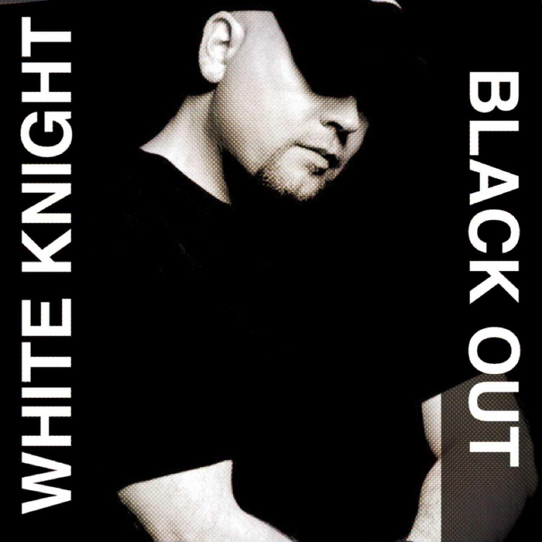 White Knight - Black Out (White Knight\'s Arena Mix)
