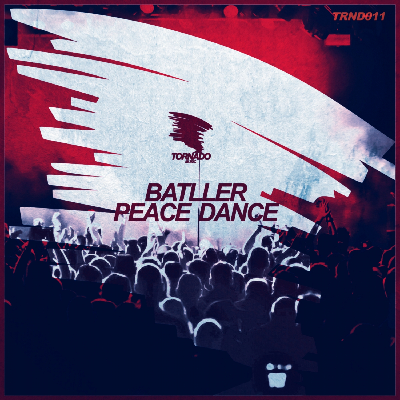 Batller - Peace Dance (Original Mix)