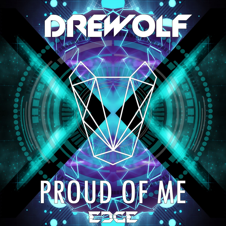 Drewolf - Proud Of Me (Original Mix)