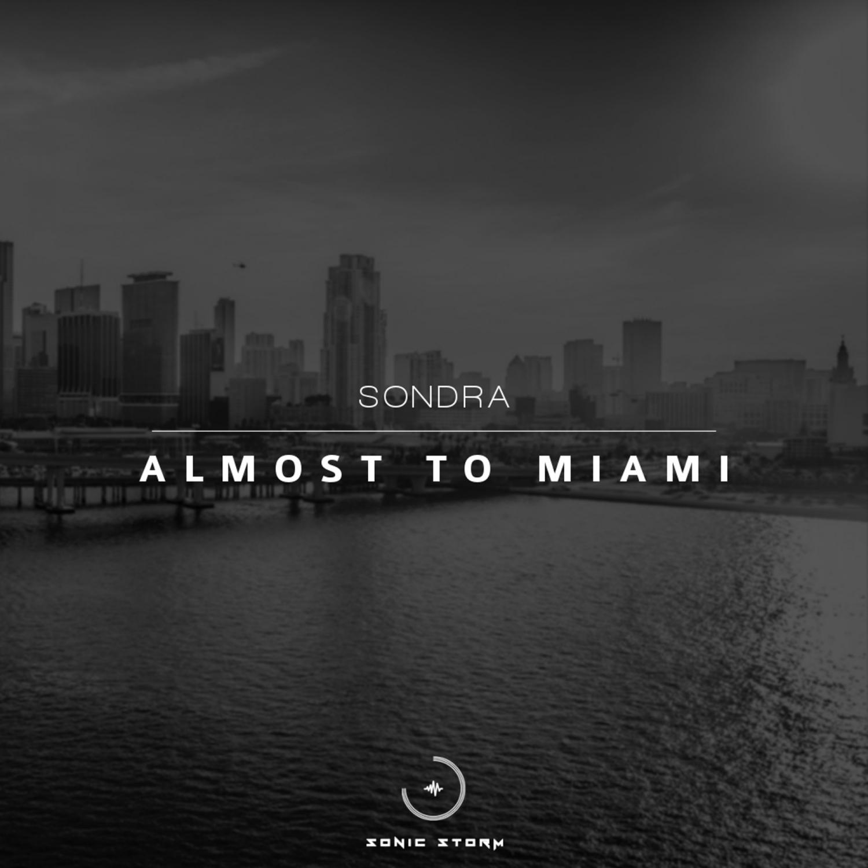 Sondra - Almost to Miami  (Original Mix)