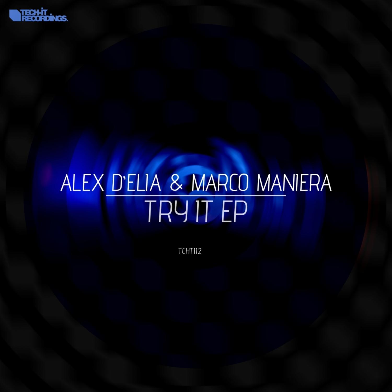 Alex D\'Elia & Marco Maniera - Try It (Original Mix)