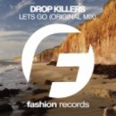 Drop Killers - Let\'s Go (Original Mix)