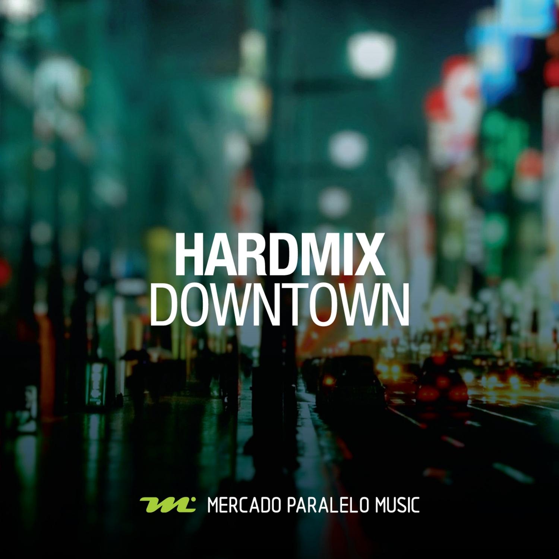 Hardmix - Downtown (Original Vocal)