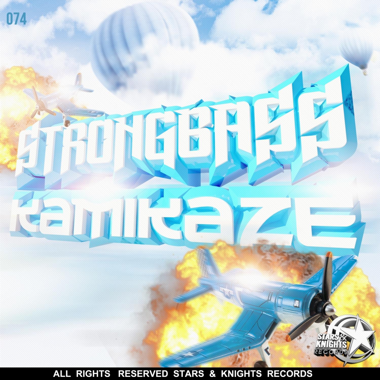 Strongbass - Kamikaze (Original Mix)