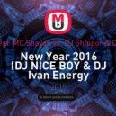 Zuma Kosta feat. MC Shayon vs. DJ Shtopor & DJ Oleg Petroff - New Year 2016 (DJ NICE BOY & DJ Ivan Energy Mash-Up) (DJ NICE BOY & DJ Ivan Energy Mash-Up)