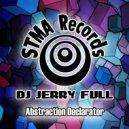 DJ Jerry Full - Abstraction Declarator (Original Mix)
