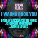 Farley Jackmaster Funk & Giorgio Moroder vs.Jamie Lewis - I Wanna Rock You (Denis Naidanow Mix)