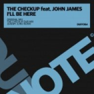 The Checkup feat. John James - I\'ll Be Here (The Checkup Dub Mix)
