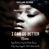 Phasedeep - I Can Do Better (EL\'z 4th St. And Haledon Vocal Mix)