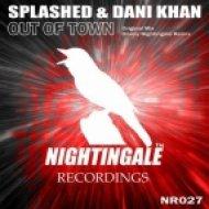 Splashed & Dani Khan - Out Of Town (Danny Nightingale Remix)