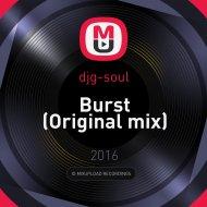 djg-soul - Burst (Original mix)