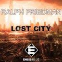 Ralph Friedman - Lost City (Original Mix)
