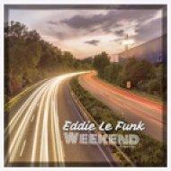 Eddie Le Funk - Weekend (Original Mix)