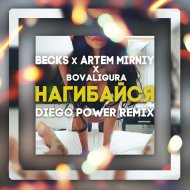 Becks x Artem Mirniy x BoValigura - Нагибайся (Diego Power Remix)