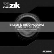 Julio Posadas, Bilber - Turn Up The Bass (Original Mix)