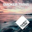 Smoker Twins - Make Us Feel Alone  (Original Mix)