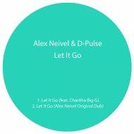 Alex Neivel - Let It Go (Alex Neivel Original Dub)