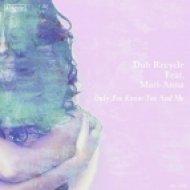 Dub Recycle feat. Mari-Anna - You And Me (Original Mix)