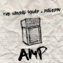 The Vandal Squad & dialedIN - Amp (Original Mix)