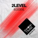 2Level - Bloodevil  (Original Mix)