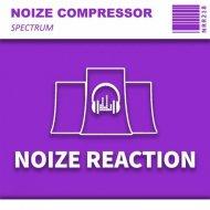 Noize Compressor - Spectrum (Original Mix)