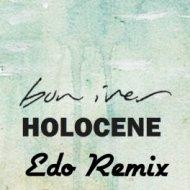 Bon Iver - Holocene (Edo Remix)